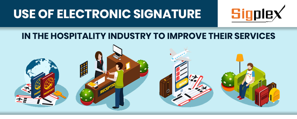 Use of electronic signature in the hospitality industry to improve their services
