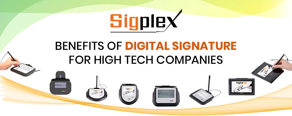 Benefits Of Digital Signature For High Tech Companies